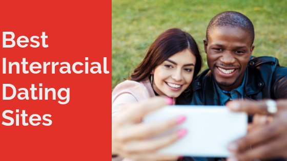 Top 5 Interracial Dating Sites 2018